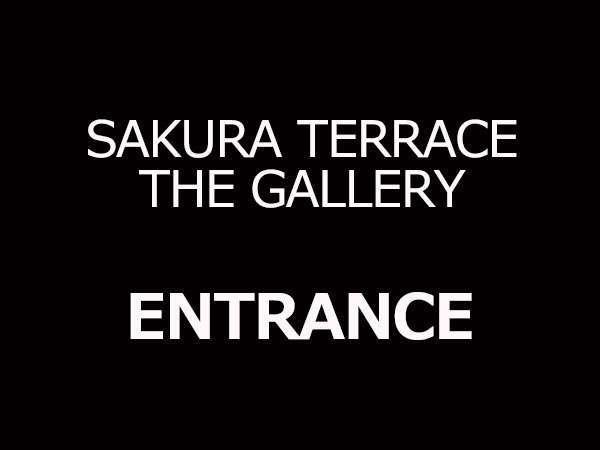 【SAKURA TERRACE THE GALLERY】